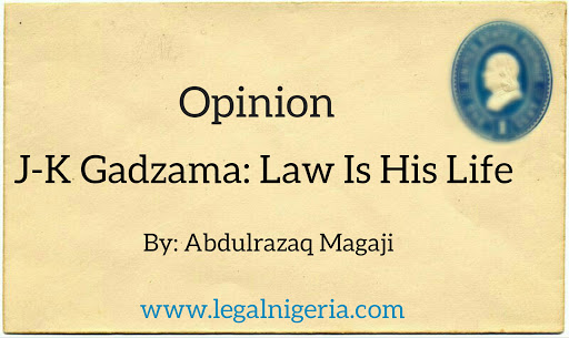 J-K Gadzama: Law is his life!